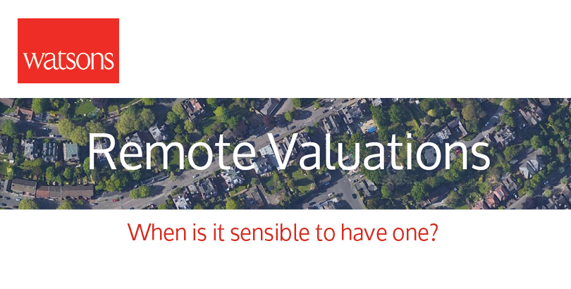 When is it sensible to have a Remote Valuation?